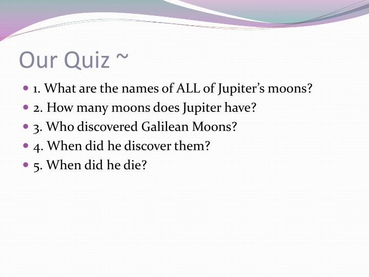 Our Quiz ~