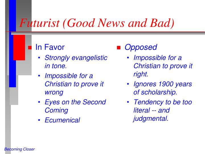 Futurist (Good News and Bad)