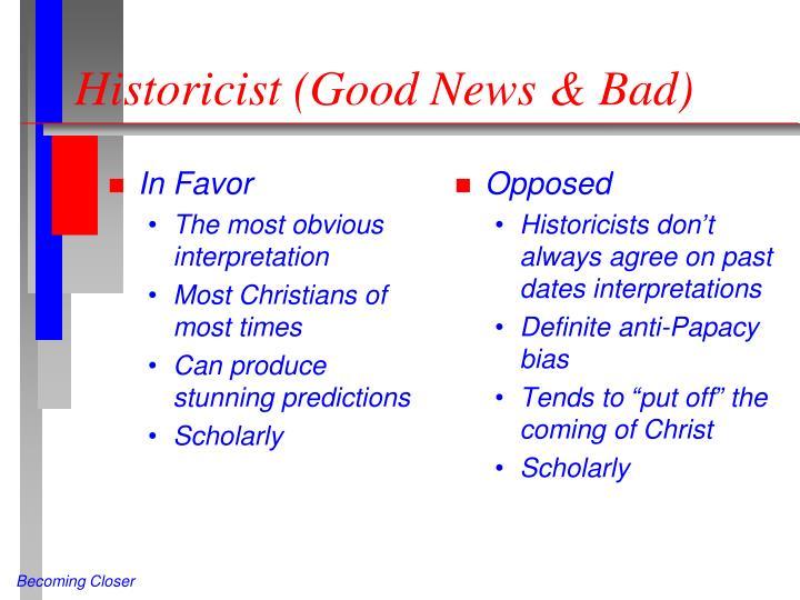 Historicist (Good News & Bad)