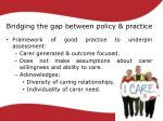 bridging the gap between policy practice1