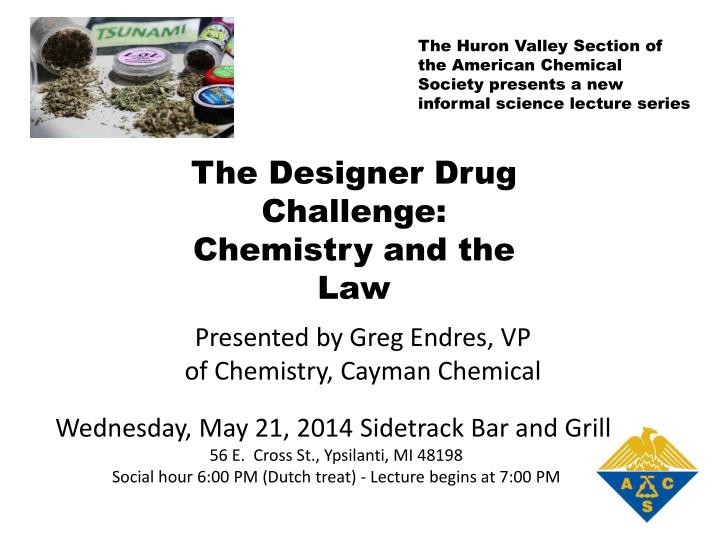 The Huron Valley Section of the American Chemical Society presents a new informal science lecture se...