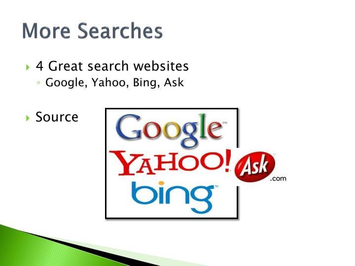 More searches
