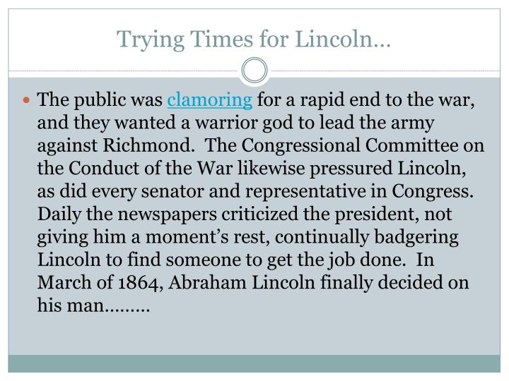 Trying Times for Lincoln…
