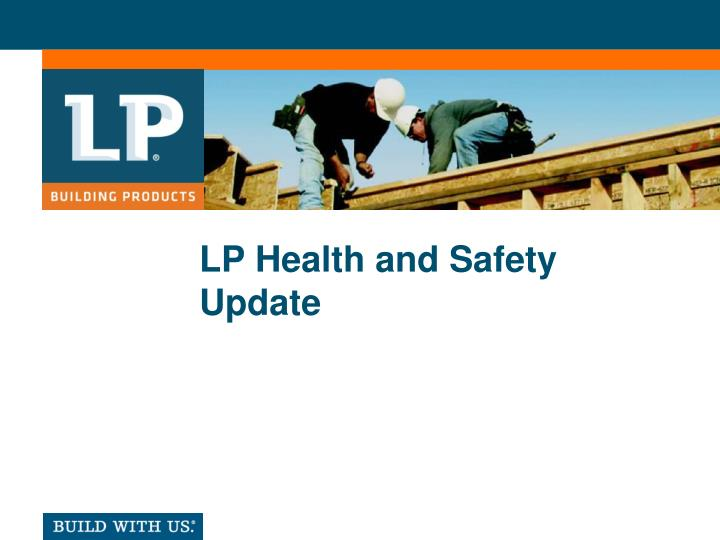 Lp health and safety update