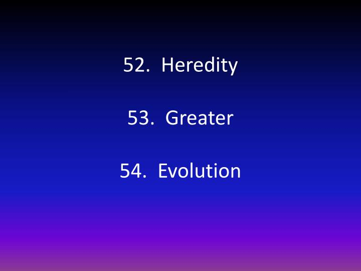 52.  Heredity