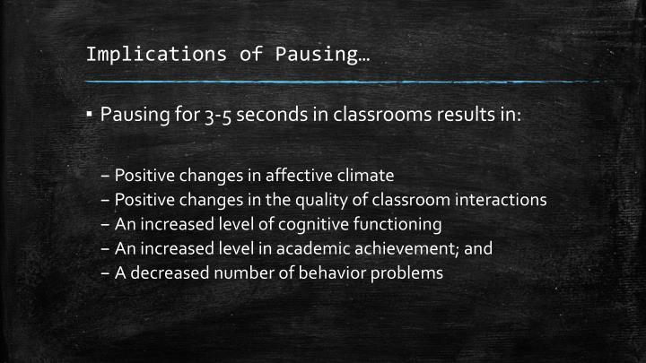 Implications of Pausing