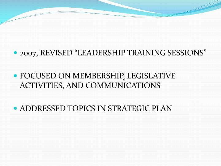 "2007, REVISED ""LEADERSHIP TRAINING SESSIONS"""