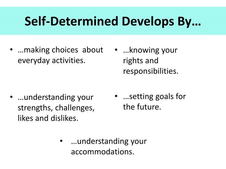 Self-Determined Develops By…