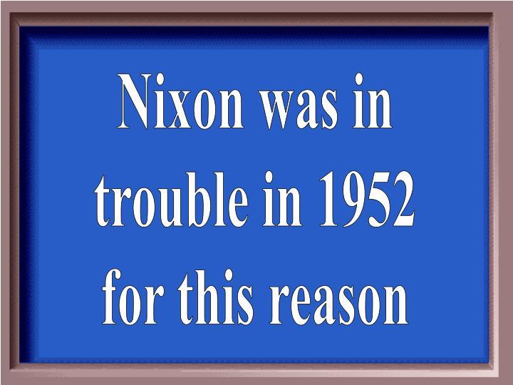 Nixon was in