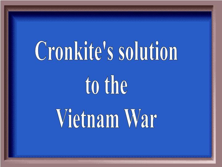Cronkite's solution