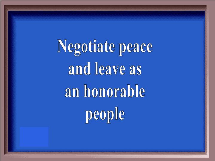 Negotiate peace