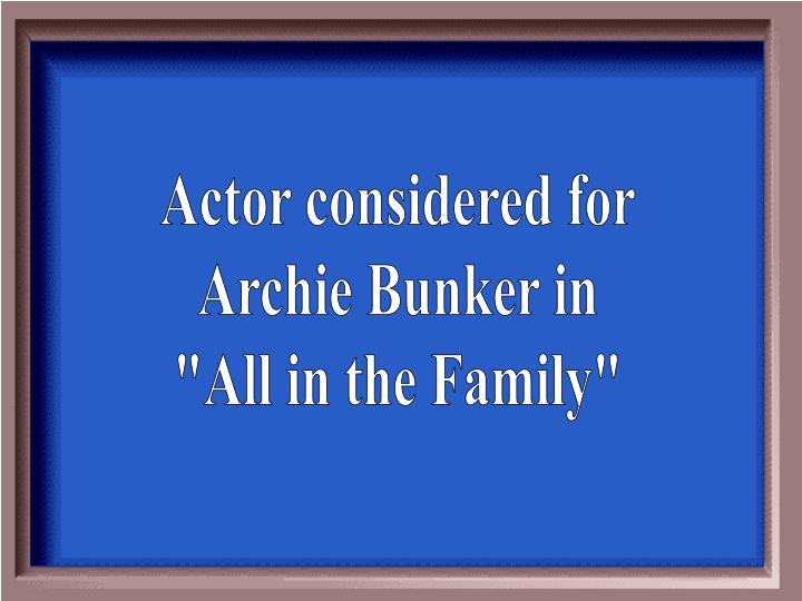 Actor considered for