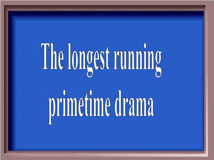 The longest running