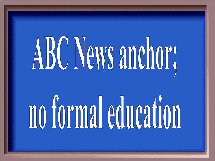 ABC News anchor;