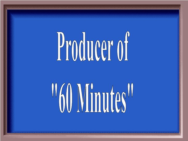 Producer of