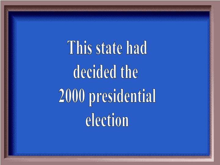 This state had