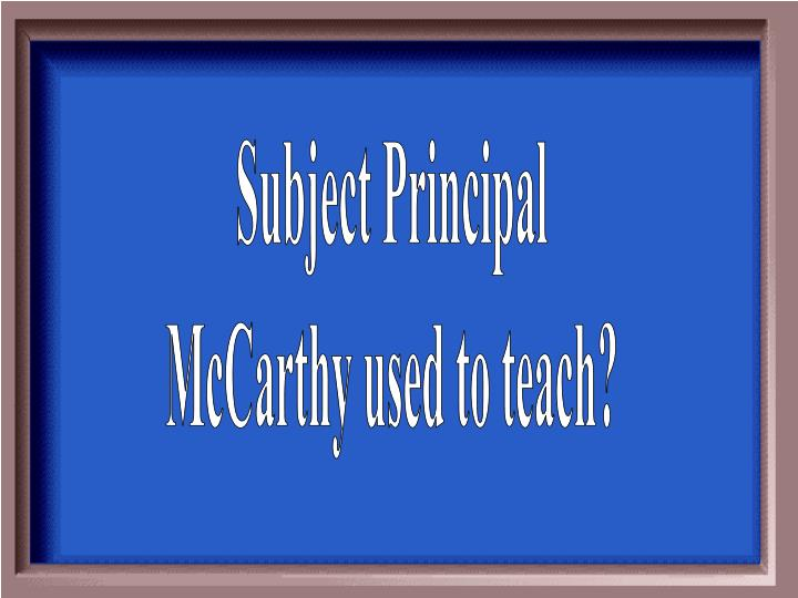 Subject Principal