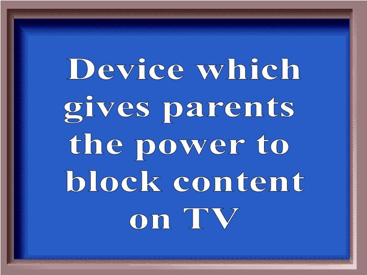 Device which