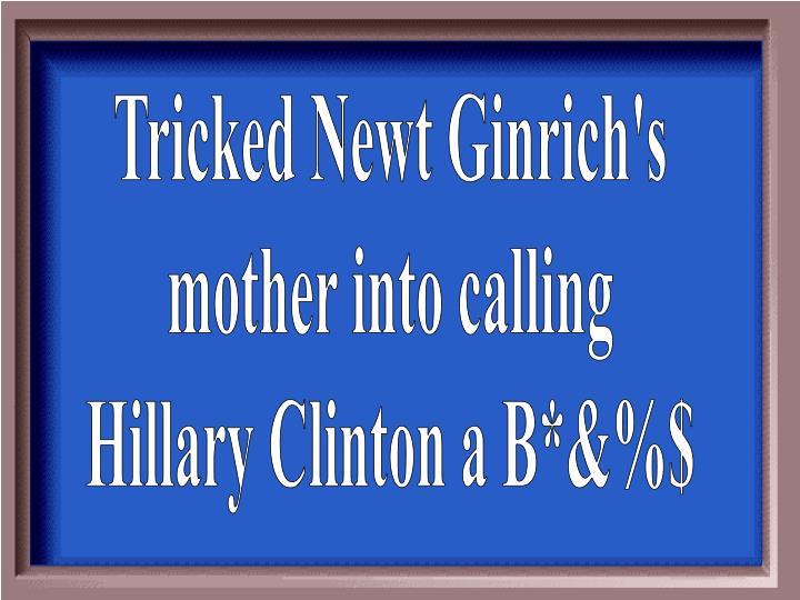 Tricked Newt Ginrich's