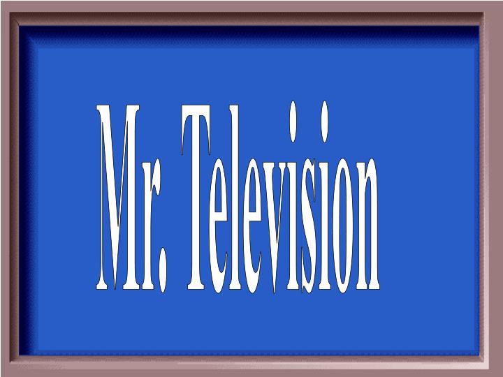 Mr. Television