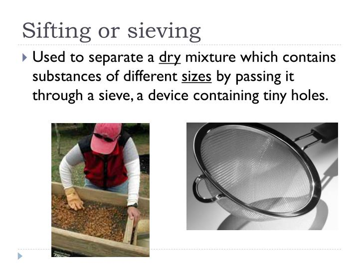 Sifting or sieving