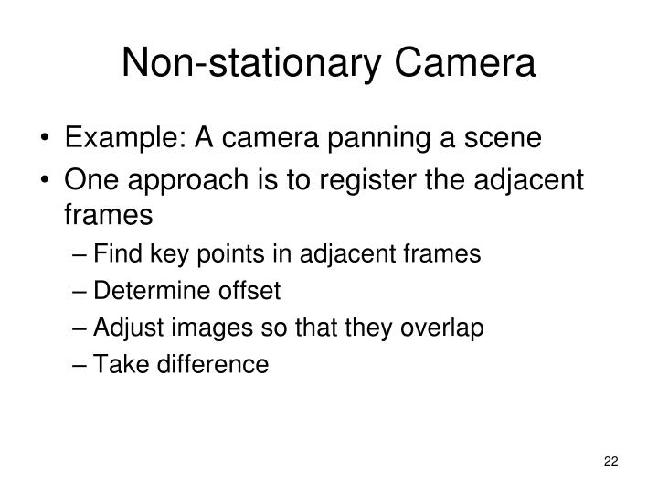 Non-stationary Camera