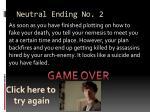 neutral ending no 2