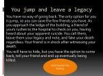 you jump and leave a legacy