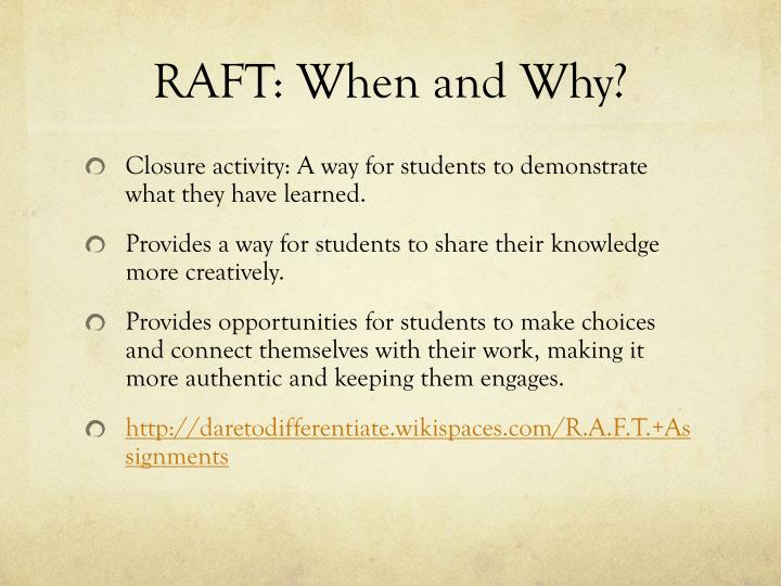 RAFT: When and Why?