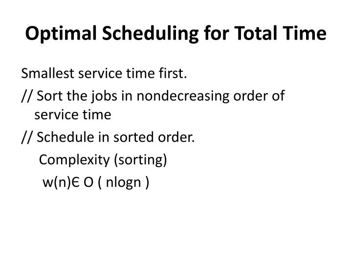 Optimal Scheduling for Total Time