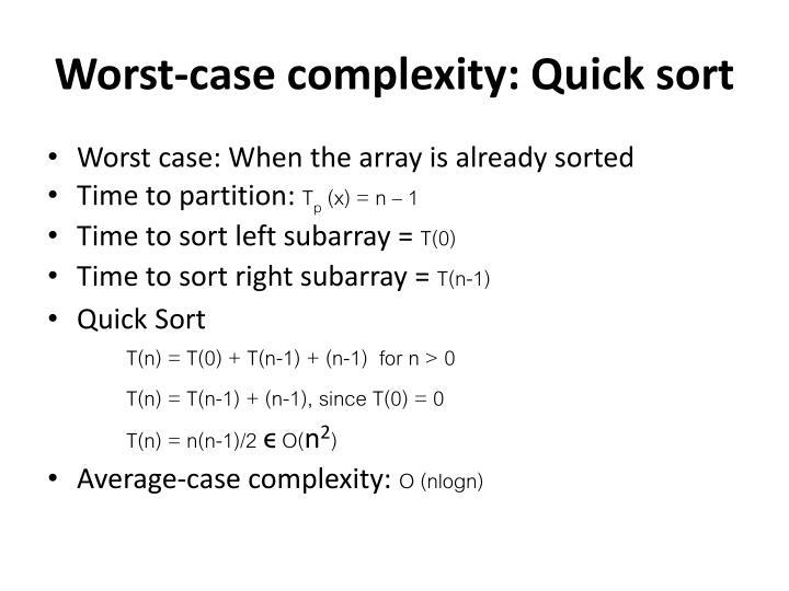 Worst-case complexity: Quick sort