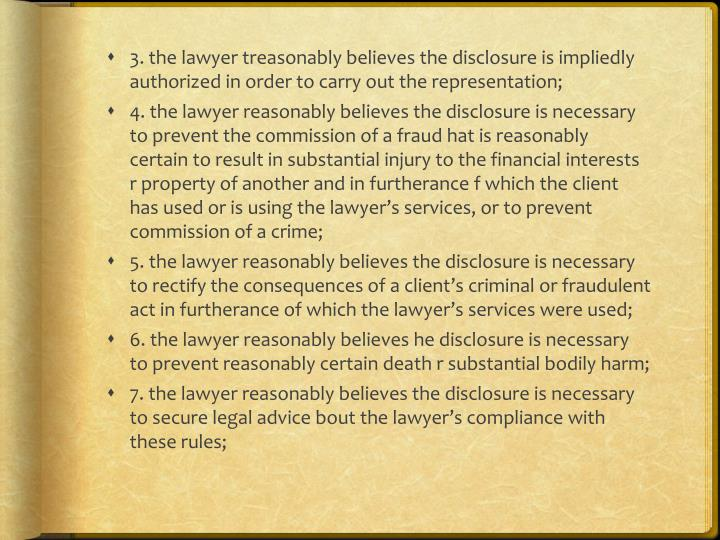 3. the lawyer treasonably believes the disclosure is impliedly authorized in order to carry out the representation;