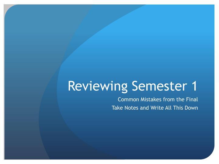 Reviewing semester 1