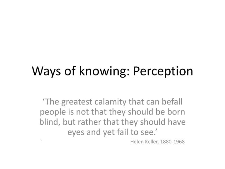 Ways of knowing perception