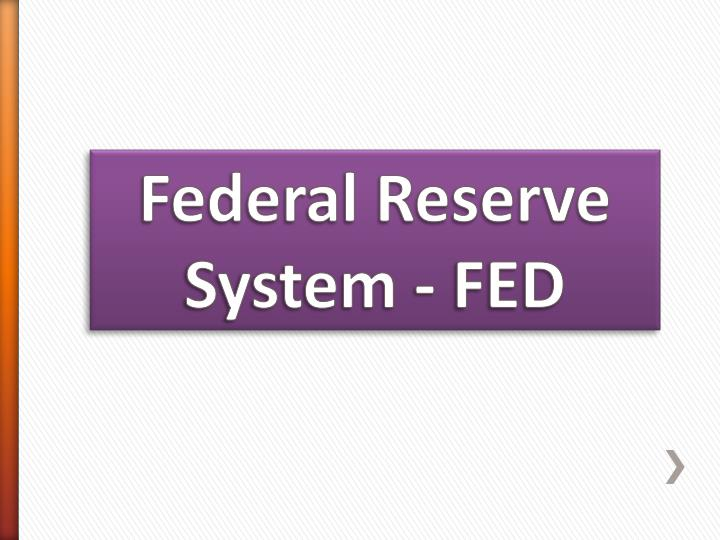 Federal reserve system fed
