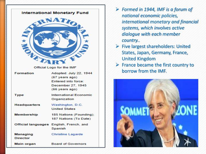 Formed in 1944, IMF is a forum of national economic