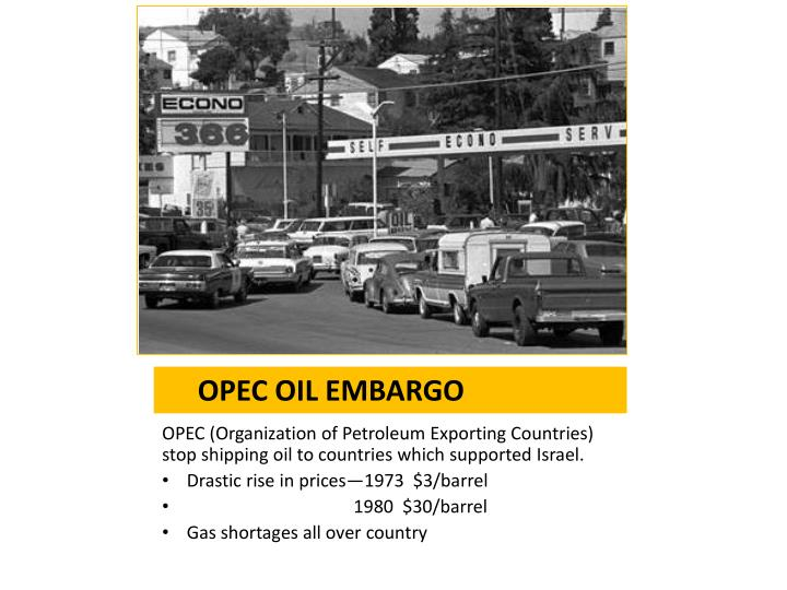 opec oil embargo Although the embargo ended only a year after it began in 1973, the opec nations had quadrupled the price of oil in the west the embargo opened a new era in international relations.