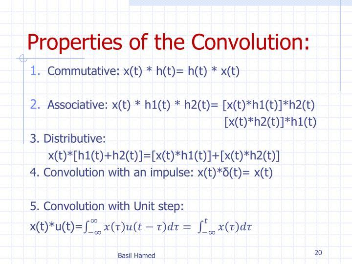 Properties of the Convolution: