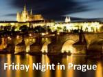 friday night in prague