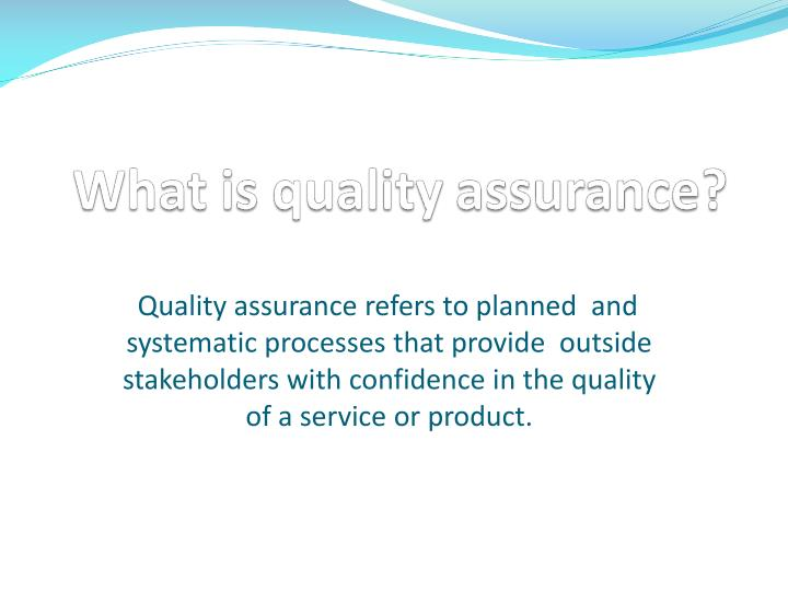 Quality assurance refers to planned  and