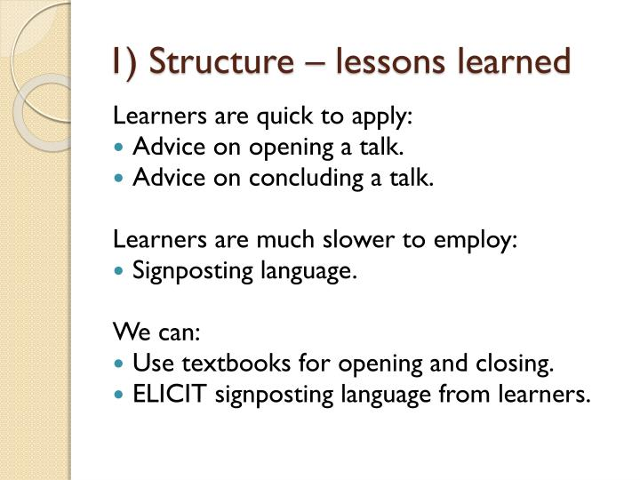 1) Structure – lessons learned