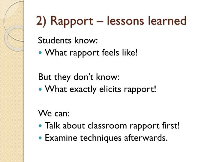2) Rapport – lessons learned