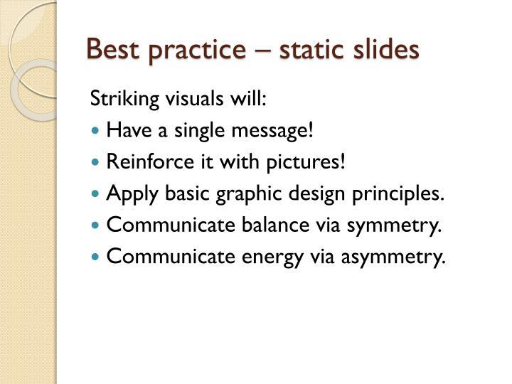 Best practice – static slides