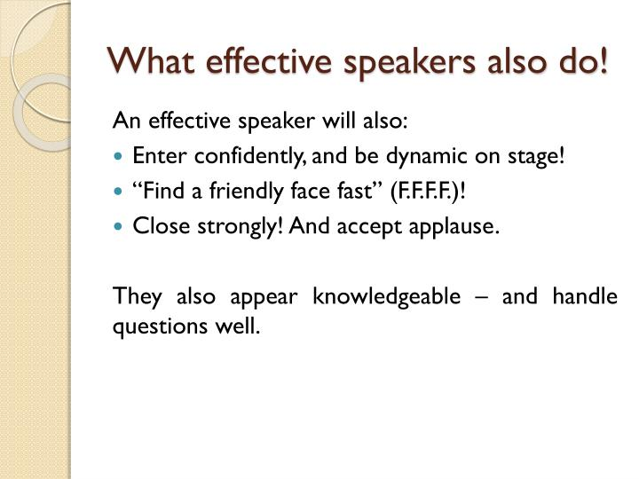 What effective speakers also do!