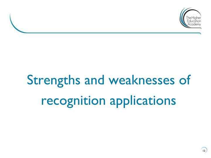 Strengths and weaknesses of