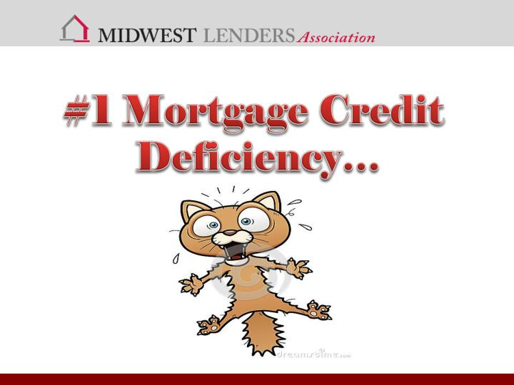 #1 Mortgage Credit