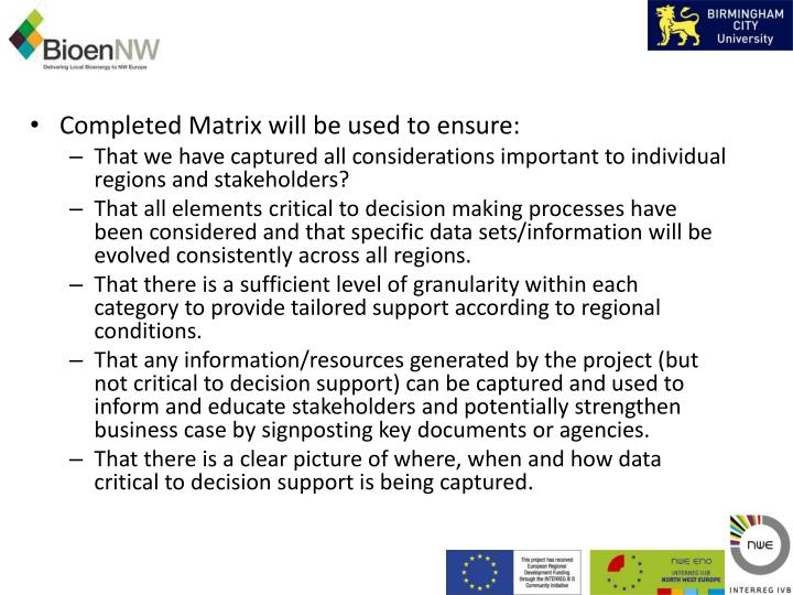 Completed Matrix will be used to ensure: