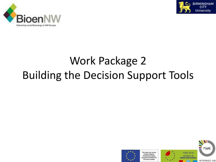 Work package 2 building the decision support tools