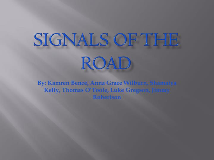 Signals of the road