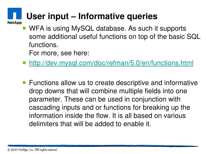 WFA is using MySQL database. As such it supports some additional useful functions on top of the basic SQL functions.